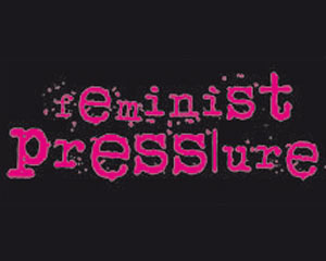 random video: feminist press|ure